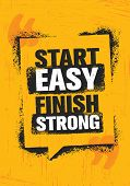 Start Easy. Finish Strong. Workout And Fitness Inspiring Gym Motivation Quote Illustration Sign. Cre poster