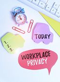 Writing Note Showing Workplace Privacy. Business Photo Showcasing Protection Of Individual Privacy R poster