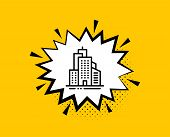 Skyscraper Buildings Line Icon. Comic Speech Bubble. City Architecture Sign. Town Symbol. Yellow Bac poster