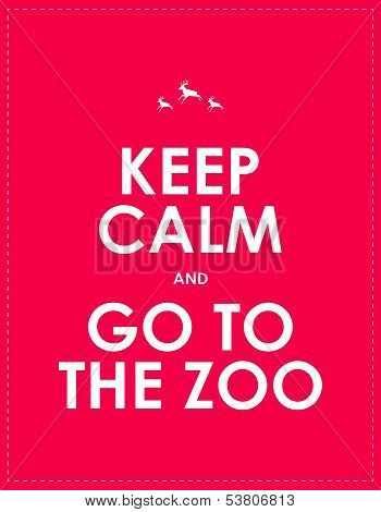 Keep Calm And Go To The Zoo Background