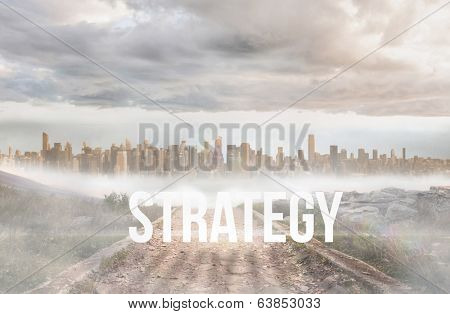 The word strategy against stony path leading to large urban sprawl