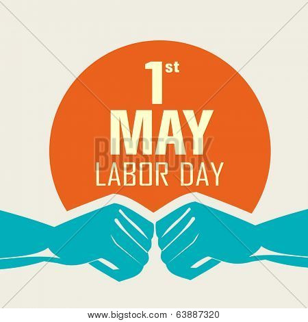 Poster, banner or flyer design with stylish text 1st May Labor Day and illustration of human hands fist on abstract background.