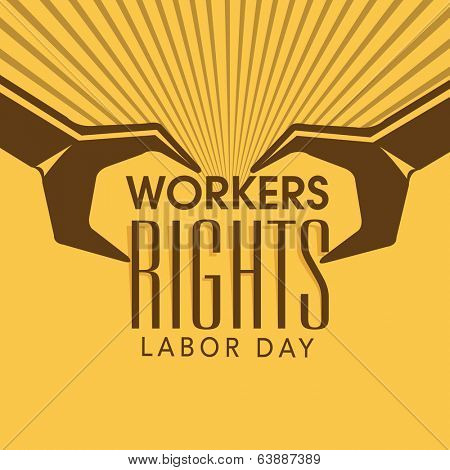 Vintage poster, banner or flyer design with stylish text Workers Rights, Labor Day and working tools wrenches on yellow background.