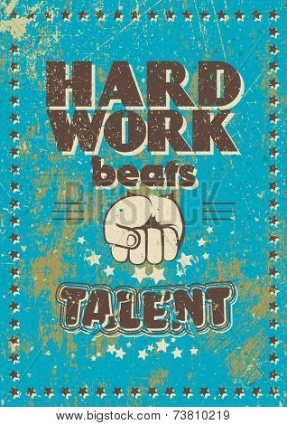 Vector retro style motivational poster: hard work beats talent