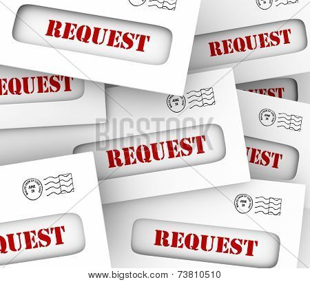 Request word on envelopes in a pile as customers or companies asking for information or jobs or tasks for you to complete