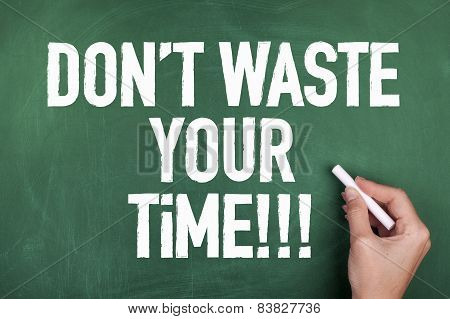 Do Not Waste Your Time / Motivational Note