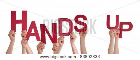 People Hands Holding Red Word Hands Up