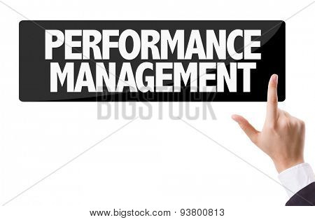 Businessman pressing button with the text: Performance Management