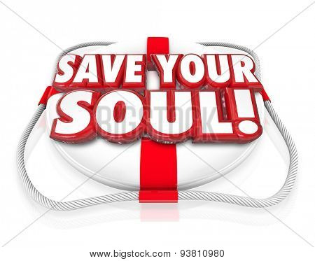 Save Your Soul words in 3d red letters on a life preserver to offer faith, rescue and help in religious or spiritual life