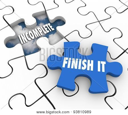 Finish It words on a blue puzzle piece and an unfinished or incomplete hole to illustrate a job that is yet to be wrapped or done
