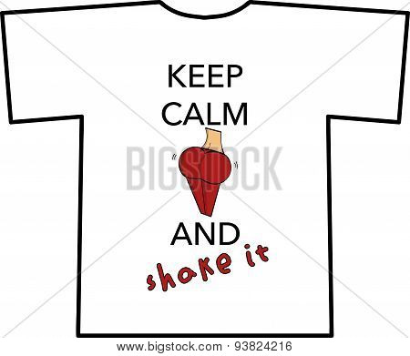 KEEP CALM AND shake it T-shirt design
