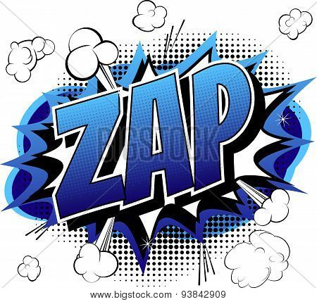 Zap - Comic book, cartoon expression.