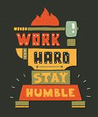 picture of humble  - Vector modern flat design hipster illustration with quote phrase Work Hard Stay Humble - JPG