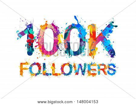 100K (one hundred thousand) followers of splash paint