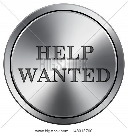 Help Wanted Icon. Round Icon Imitating Metal.