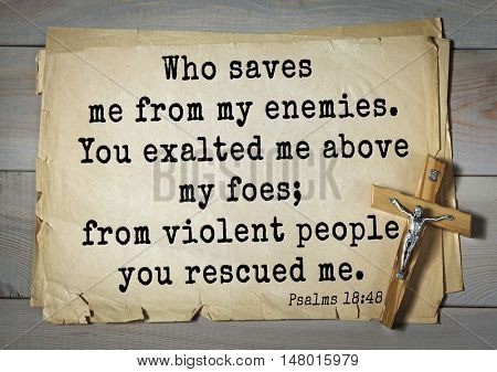 TOP-1000.  Bible verses from Psalms.Who saves me from my enemies. You exalted me above my foes; from violent people you rescued me.