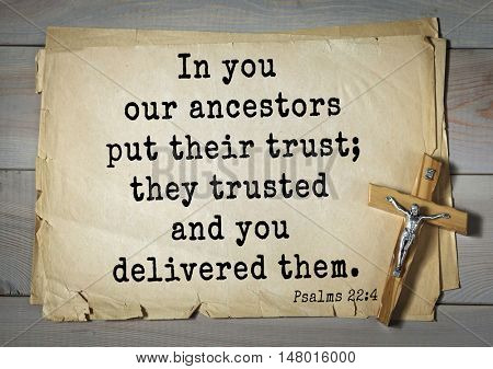 TOP-1000.  Bible verses from Psalms.In you our ancestors put their trust; they trusted and you delivered them.