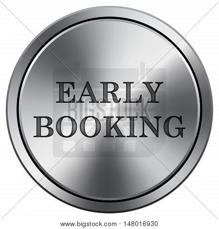 Early Booking Icon. Round Icon Imitating Metal.