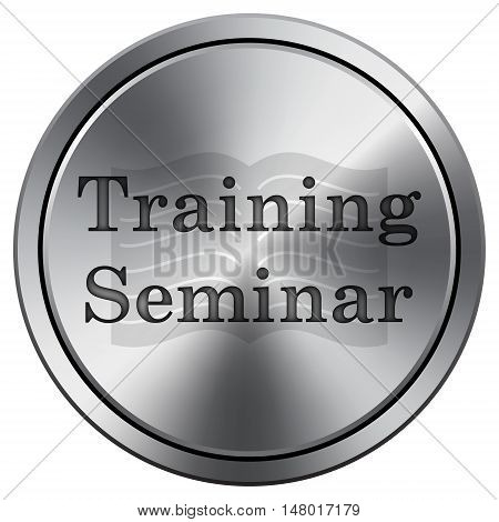Training Seminar Icon. Round Icon Imitating Metal.