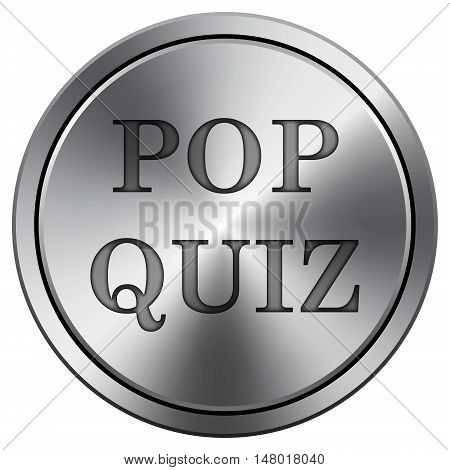 Pop Quiz Icon. Round Icon Imitating Metal.