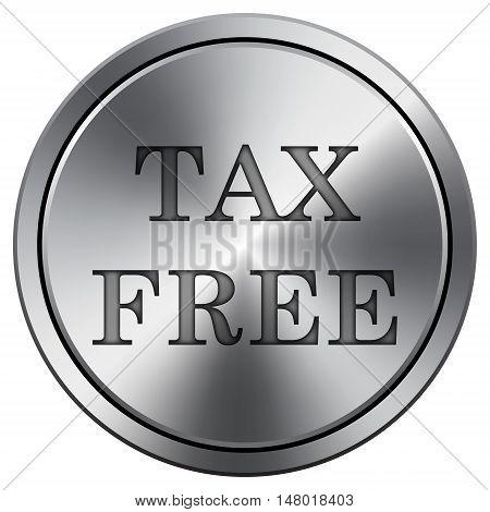 Tax Free Icon. Round Icon Imitating Metal.
