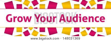 Grow your audience text written over pink golden background.
