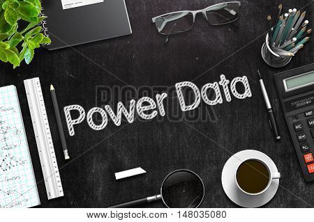 Power Data Handwritten on Black Chalkboard. 3d Rendering. Toned Image.