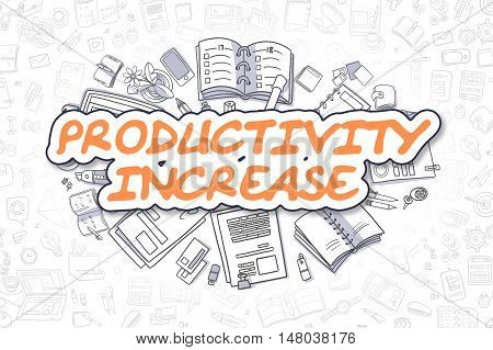 Productivity Increase Doodle Illustration of Orange Text and Stationery Surrounded by Doodle Icons. Business Concept for Web Banners and Printed Materials.