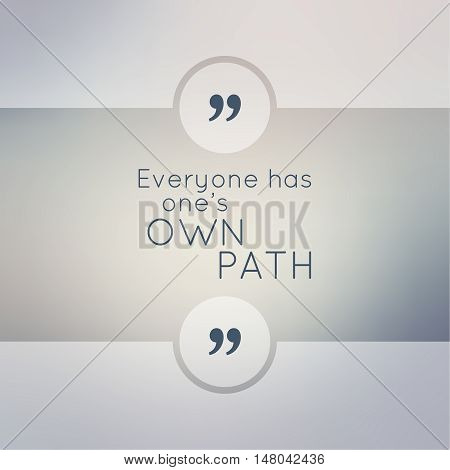 Abstract Blurred Background. Inspirational quote. wise saying in square. for web, mobile app. Everyone has ones own path