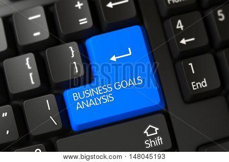Business Goals Analysis Written on a Large Blue Keypad of a Modernized Keyboard. 3D Render.