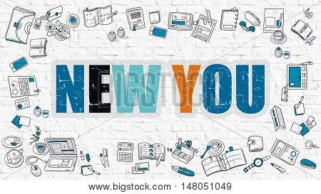 New You. Multicolor Inscription on White Brick Wall with Doodle Icons Around. New You Concept. Modern Style Illustration with Doodle Design Icons. New You on White Brickwall Background.
