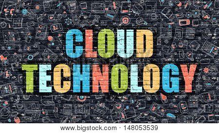 Cloud Technology Concept. Modern Illustration. Multicolor Cloud Technology Drawn on Dark Brick Wall. Doodle Icons. Doodle Style of  Cloud Technology Concept. Cloud Technology on Wall.