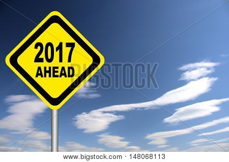 2017 ahead yellow traffic sign. New years grettings card.
