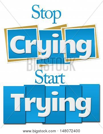 Stop crying start crying text written over blue background.