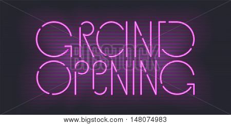 Grand opening vector banner illustration. Template advertising design element with bright neon sign for opening ceremony new shop