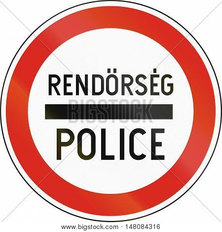 Road Sign Used In Hungary - Police. Rendorseg Means Police In Hungarian