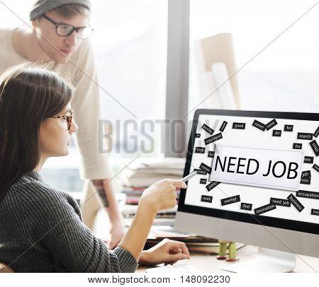 Need job Applicant Career Hiring Recruitment Concept