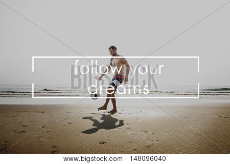 Follow Your Dreams Aspiration Inspiration Vision Concept
