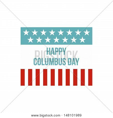 Happy Columbus Day flag icon in flat style on a white background vector illustration