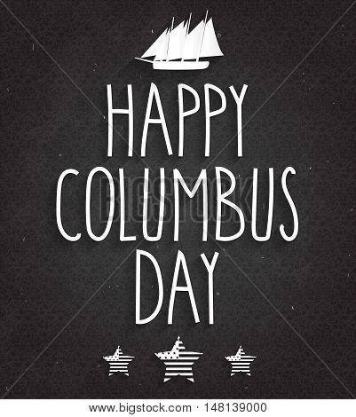 Columbus Day poster on black chalkboard with handwritten text. Vector illustration.