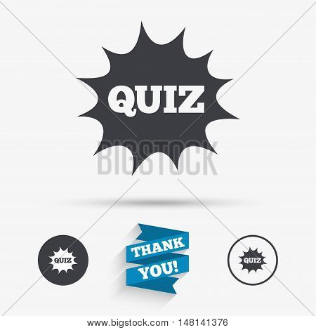 Quiz boom speech bubble sign icon. Questions and answers game symbol. Flat icons. Buttons with icons. Thank you ribbon. Vector
