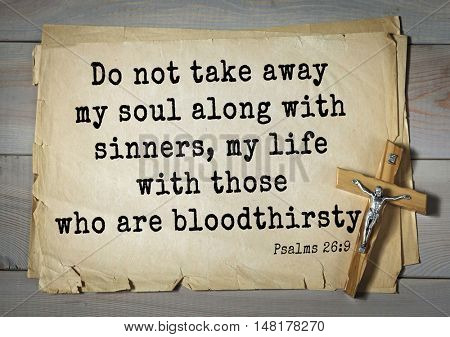 TOP-1000.  Bible verses from Psalms. Do not take away my soul along with sinners, my life with those who are bloodthirsty