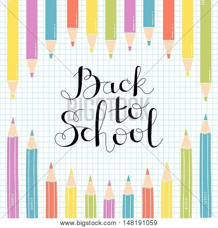 Colored Pencils on notebook sheet with a handwritten inscribed Back to School. Vector Illustration.