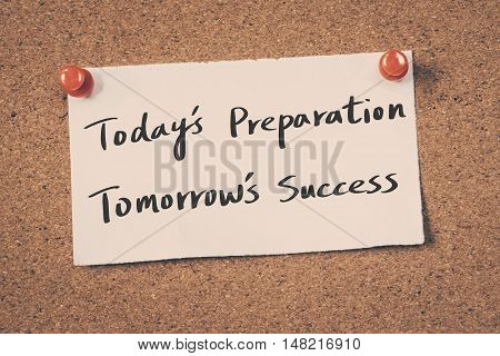 Today's Preparation...Tomorrow's Success. note pin on the bulletin board