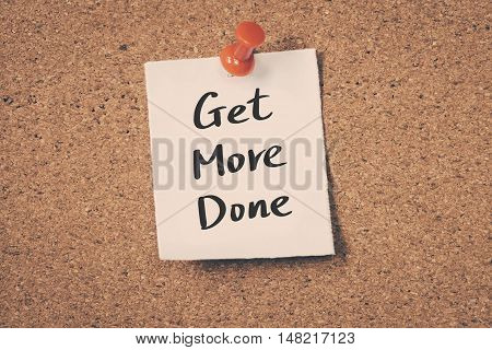 Get More Done. note pin on the bulletin board