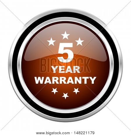 warranty guarantee 5 year round circle glossy metallic chrome web icon isolated on white background