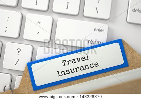 Travel Insurance. Blue File Card on Background of White PC Keyboard. Business Concept. Closeup View. Selective Focus. 3D Rendering.