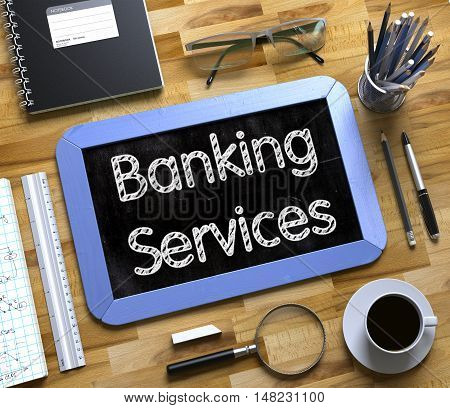 Banking Services on Small Chalkboard. Banking Services Handwritten on Small Chalkboard. 3d Rendering.
