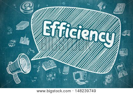 Business Concept. Megaphone with Text Efficiency. Hand Drawn Illustration on Blue Chalkboard. Efficiency on Speech Bubble. Doodle Illustration of Shouting Loudspeaker. Advertising Concept.