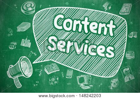 Business Concept. Megaphone with Phrase Content Services. Cartoon Illustration on Green Chalkboard.